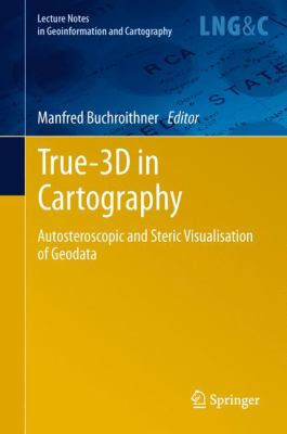 Book Cover : True-3D in Cartography : autostereoscopic and solid visualisation of geodata