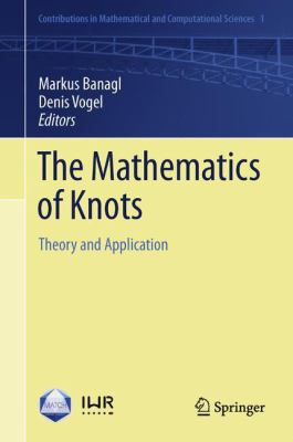 book cover: The Mathematics of Knots: theory and application