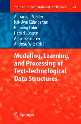 book cover: Modeling, Learning, and Proessing of Text-Technological Data Structures