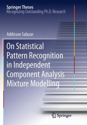book cover: On Statistical Pattern Recognition in Independent Component Analysis Mixture Modelling