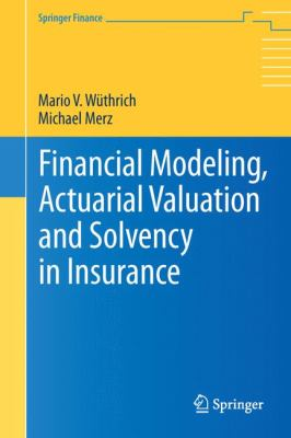 book cover: Financial Modeling, Actuarial Valuation and Solvency in Insurance