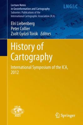 Book Cover : History of Cartography : International Symposium of the ICA, 2012