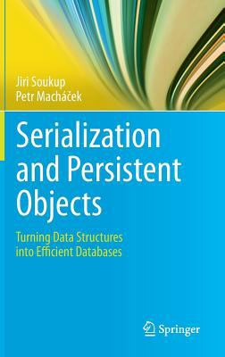 book cover: Serialization and Persistent Objects: turning data structures into efficient databases
