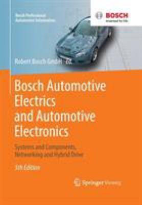 Bosch Automotive Electrics and Automotive Electronics : Systems and Components, Networking and Hybrid Drive - 5e