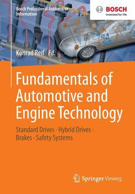 Fundamentals of Automotive and Engine Technology : Standard Drives, Hybrid Drives, Brakes, Safety Systems