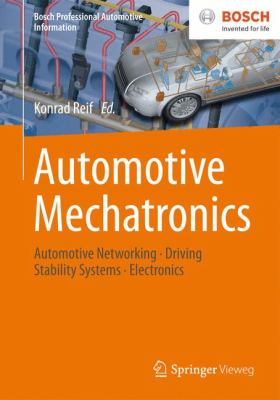 Automotive Mechatronics : Automotive Networking, Driving Stability Systems, Electronics