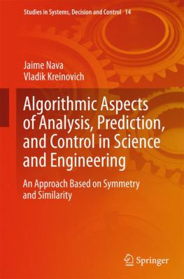 book cover: Algorithmic Aspects of Analysis, Prediction, and Control in Science and Engineering