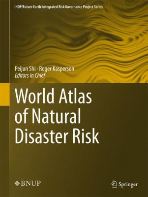World Atlas of Natural Disaster Risk