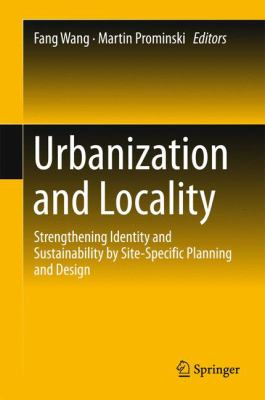 Book Cover : Urbanization and Locality : strengthening identity and sustainability by site-specific planning and design