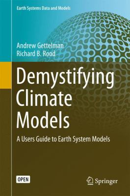 Book Cover : Demystifying Climate Models : a users guide to earth system models