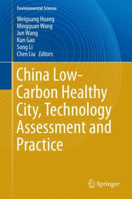 Book Cover : China Low-Carbon Healthy City, Technology Assessment and Practice