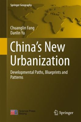 Book Cover : China's New Urbanization : developmental paths, blueprints and patterns