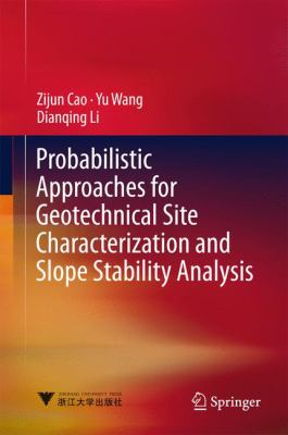 book cover: Probabilistic Approaches for Geotechnical Site Characterization and Slope Stability Analysis