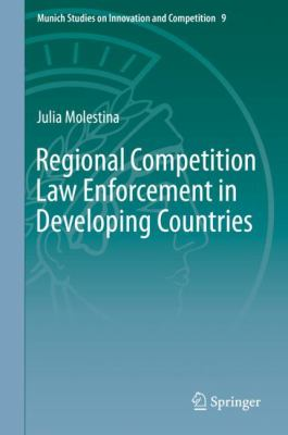 Regional Competition Law Enforcement in Developing Countries -- Molestina -- 2019