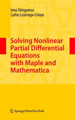 book cover: Solving Nonlinear Partial Differential Equations with Maple and Mathematica