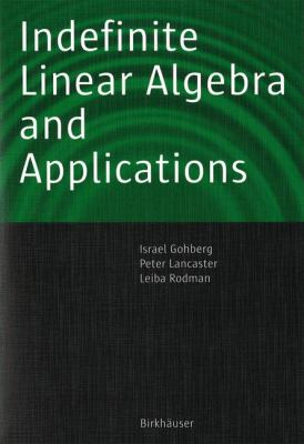 book cover: Indefinite Linear Algebra and Applications