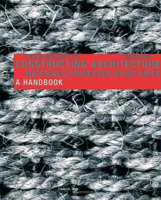 book cover: Constructing Architecture: materials, processes, structures, a handbook