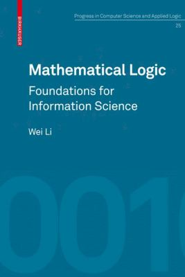 book cover: Mathematical Logic: foundations for information science