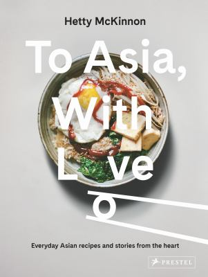 To Asia, with love : by McKinnon, Hetty,