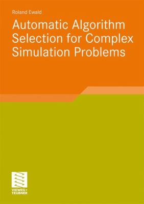 book cover: Automatic Algorithm Selection for Complex Simulation Problems