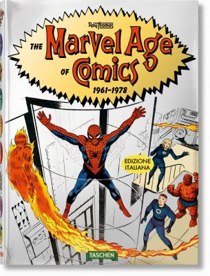 The Marvel age of comics 1961-1978 / by Thomas, Roy,