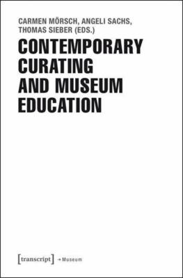 Contemporary Curating and Museum Education, 2017