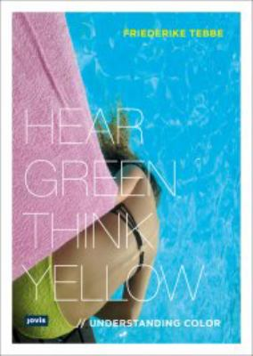 Hear green, think yellow : understanding color