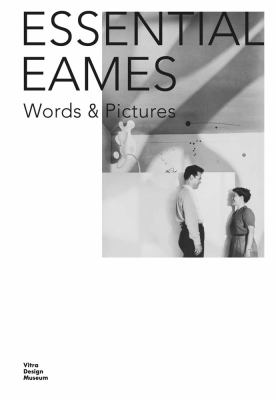 Essential Eames : words & pictures