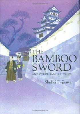 Cover of The Bamboo Sword and Other Samurai Tales by Shuhei Fujisawa
