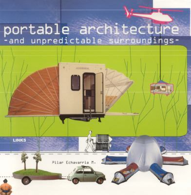Portable Architecture by Echavarria M. Pilar