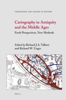 Cartography in Antiquity and the Middle Ages by Richard J. A. Talbert; Richard W. Unger
