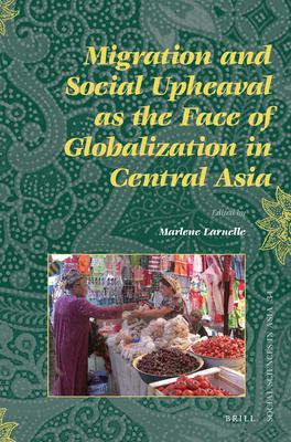 Cover art for Migration and Social Upheaval as the Face of Globalization in Central Asia