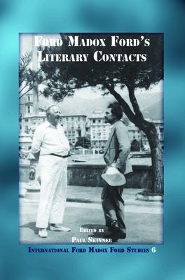 Ford Madox Ford's Literary Contacts by Paul Skinner