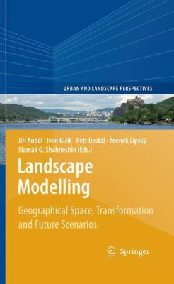 Book Cover : Landscape Modelling : geographical spcae, transformation and future scenarios