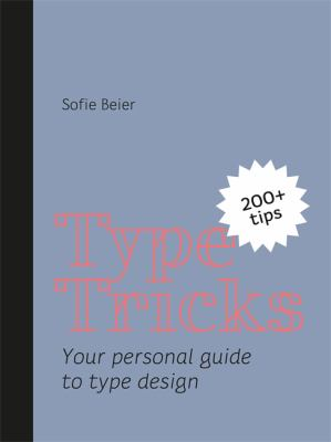 Type tricks : your personal guide to type design