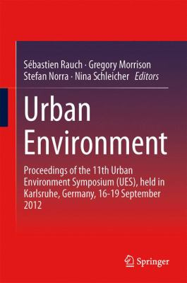Book Cover : Urban Environment : proceedings of the 11th Urban Environment Symposium (UES), held in Karlsruhe,  Germany, 16-19, September 2012