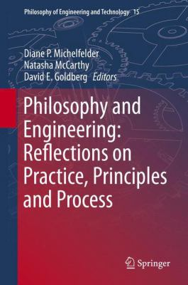 book cover:  Philosophy and Engineering: Reflections on Practice, Principles and Process