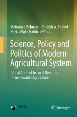 book cover for Science, Policy and Politics of Modern Agricultural System