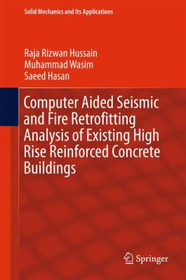 book cover: Computer Aided Seismic and Fire Retrofitting Analysis of Existing High Rise Reinforced Concrete Buildings