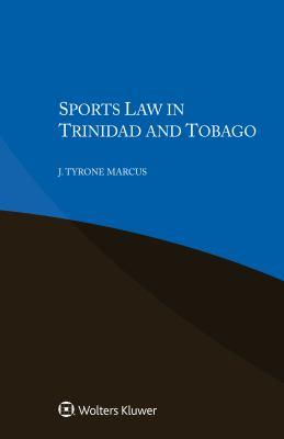 Sports Law in Trinidad and Tobago -- Marcus -- 2019