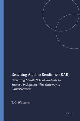 book cover: Reaching Algebra Readiness (RAR): preparing middle school students to succeed in algebra-- the gateway to career success