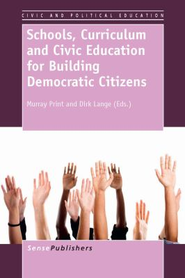 bood cover of Schools, Curriculum and Civic Education for Building Democratic Citizens - click to open in a new window