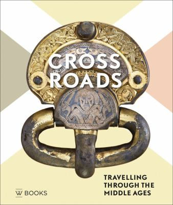 Crossroads: Travelling Through the Middle Ages, 2017