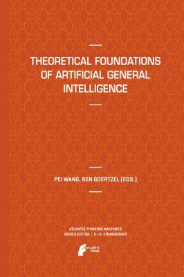 book cover: Theoretical Foundations of Artificial General Intelligence