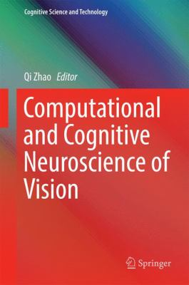 book cover: Computational and Cognitive Neuroscience of Vision