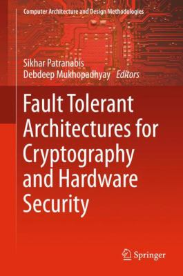 book cover: Fault Tolerant Architectures for Cryptography and Hardware Security