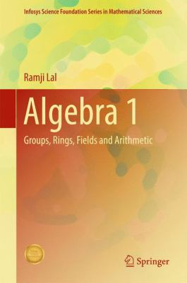 book cover: Algebra 1 : groups, rings, fields and arithmetic