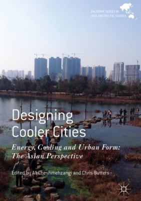 Book Cover : Designing Cooler Cities : energy, cooling and urban form : the Asian perspective