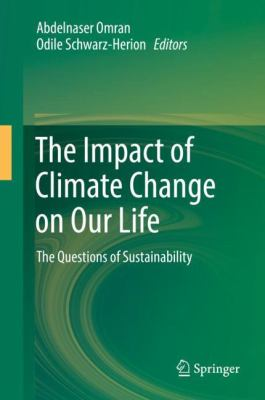 Book Cover : The Impact of Climate Change on Our LIfe : the questions of sustainability