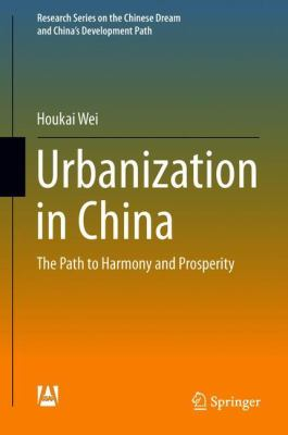 Book Cover : Urbanization in China : the path to harmony and prosperity